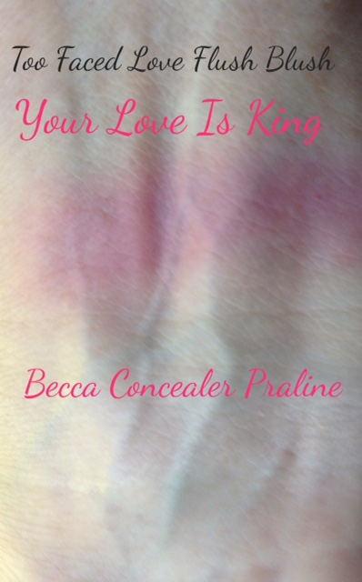 swatches Too Faced Love Flush Blush Your Love Is King, Becca Ultimate Coverage Concealer in Praline