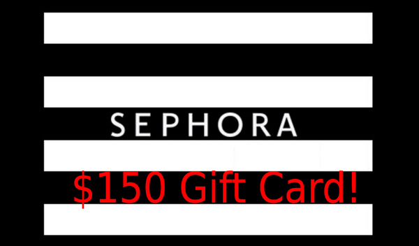 Sephora $150 gift card neversaydiebeauty.com @redAllison