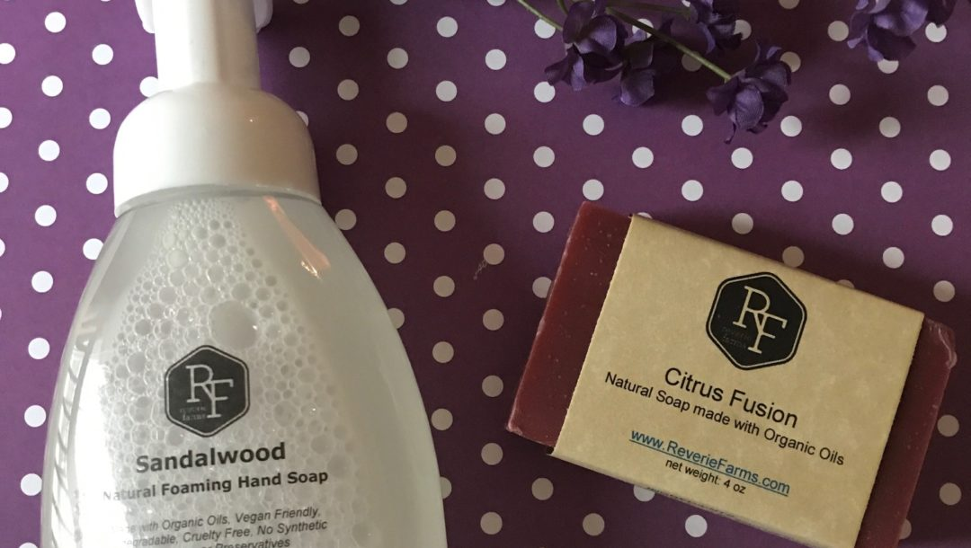 Reverie Farms foaming hand soap and bar soap, neversaydiebeauty.com