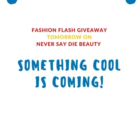 Announcement of Fashion Flash giveaway on Never Say Die Beauty