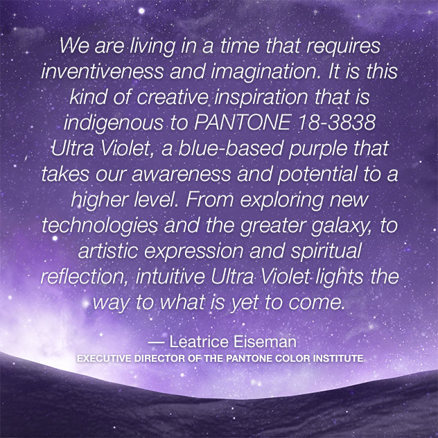 Pantone's statement about Ultra Violet, their Color of 2018